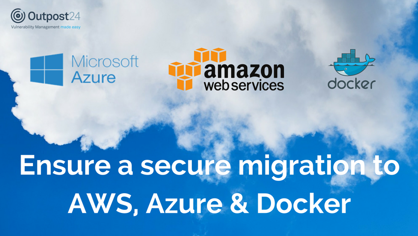 How to ensure a secure migration to AWS, Azure and Docker