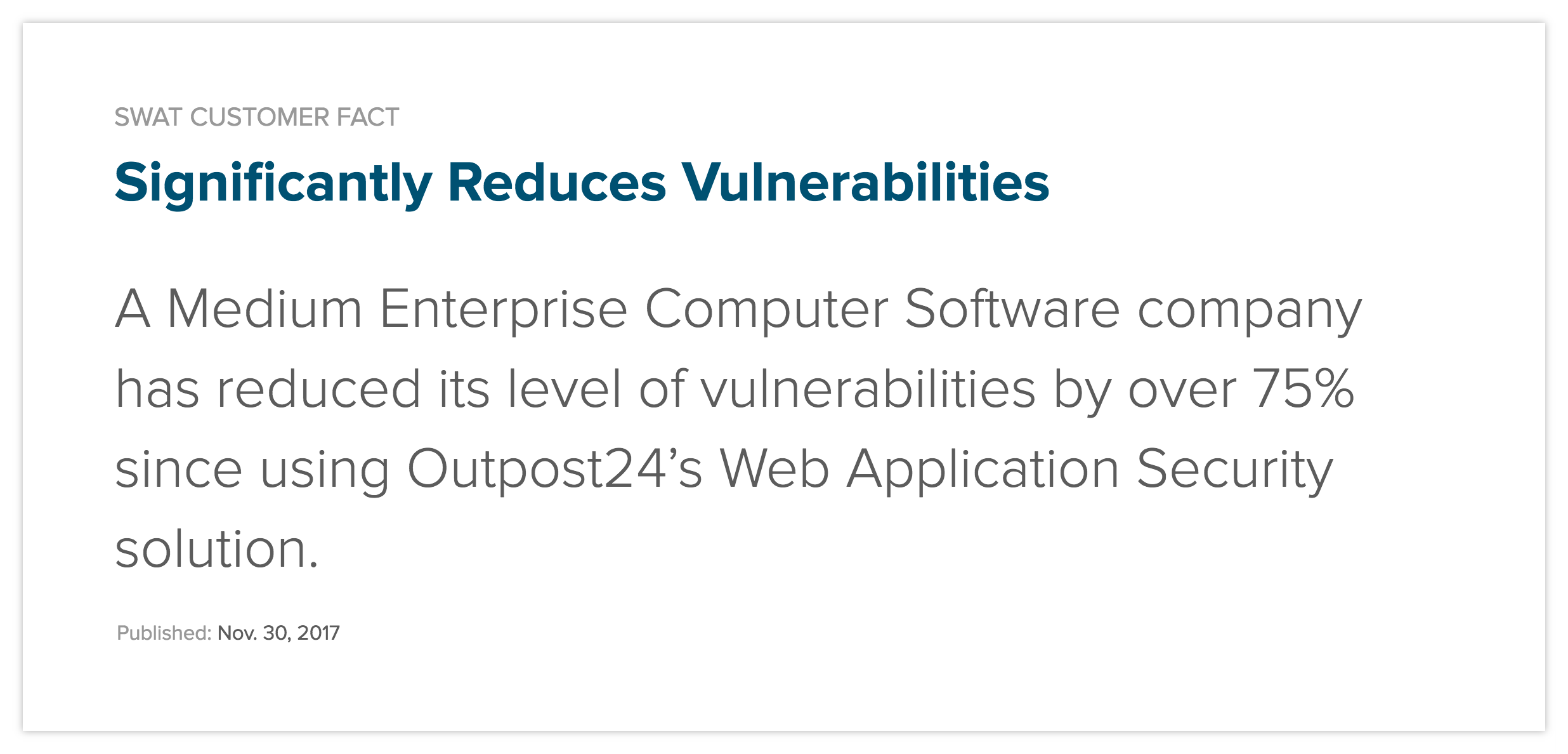 A Medium Enterprise Computer Software company has reduced its level of vulnerabilities by over 75% since using Outpost24's Web Application Security solution