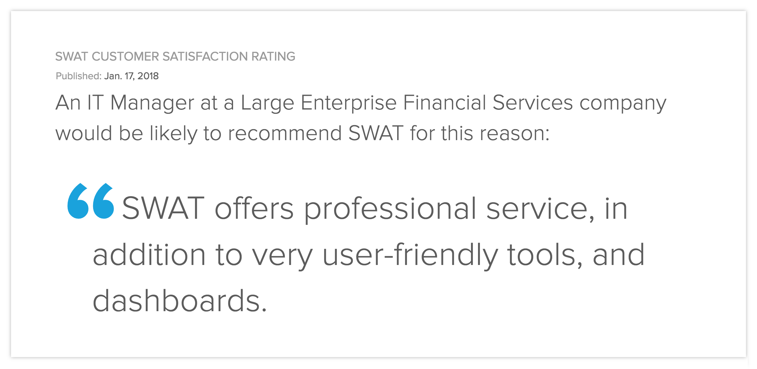 SWAT offers professional service, in addition to very user-friendly tools, and dashboards
