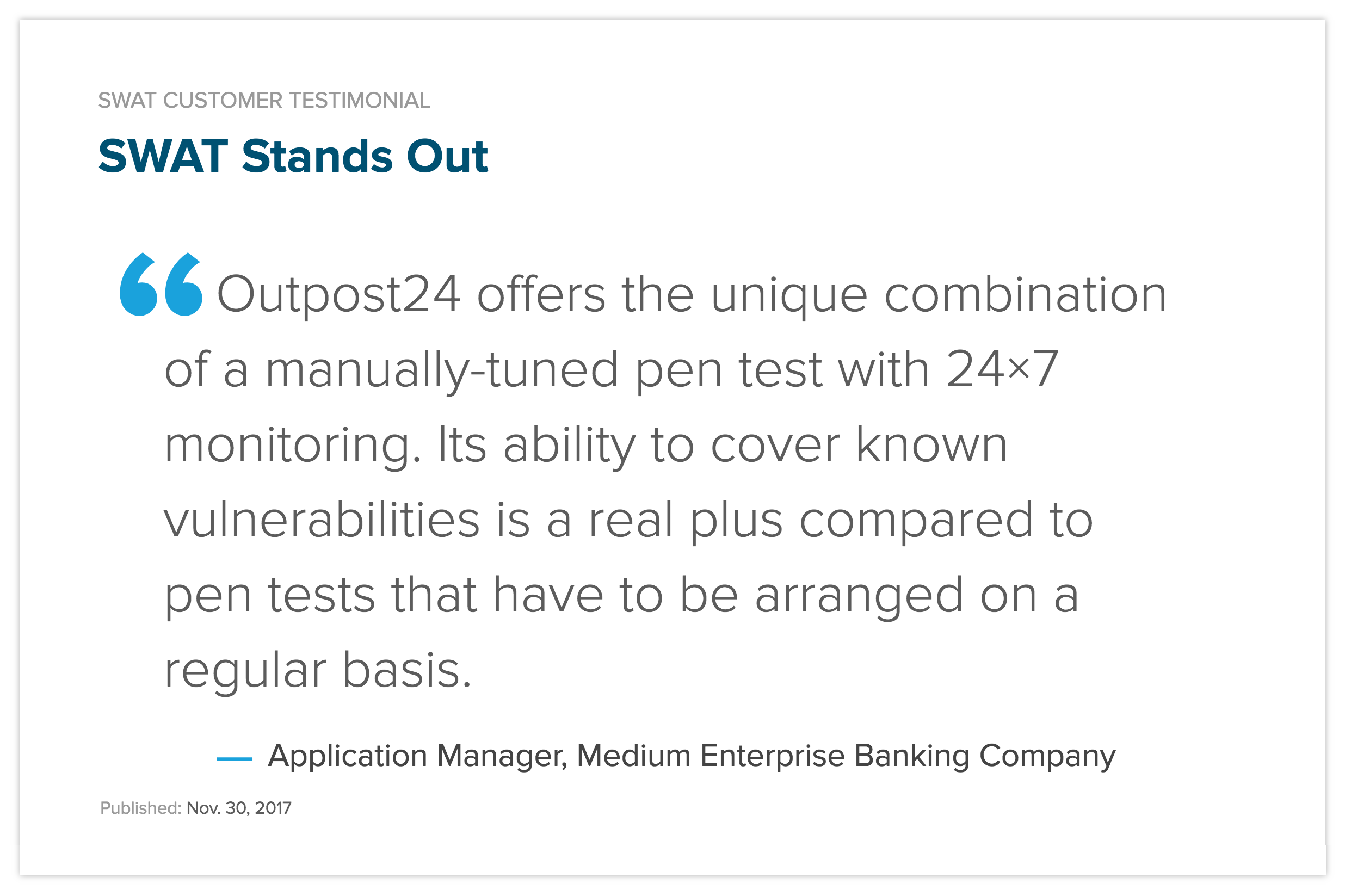 Outpost24 offers the unique combination of a manually-tuned pen test with 24x7 monitoring. Its ability to cover know vulnerabilities is a real plus compared to pen test that have to be arranged on a regular basis
